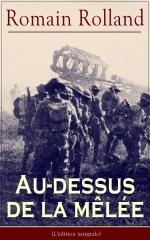 Romain Rolland Au-dessus de la melée, 1915 édition intégrale jpg.jpg