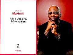 daniel maximin livre aimé Césaire frère Volcan.jpg