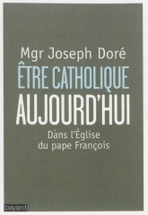 etre catholique aujourd'hui dans l'Eglise du Pape François.jpg