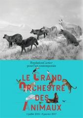 Fondation Cartier le grand orchestre des animaux du 2 juillet 2016  au 8 janvier 2017.jpg