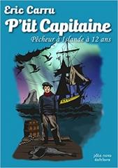 Ptit Capitaine  pêcheur à Islande à 12 ans de Eric Carru.jpg