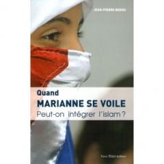 Quand marianne se voile, peut-on intégrer l'Islam livre  de Jean-Pierre Bedou.jpg